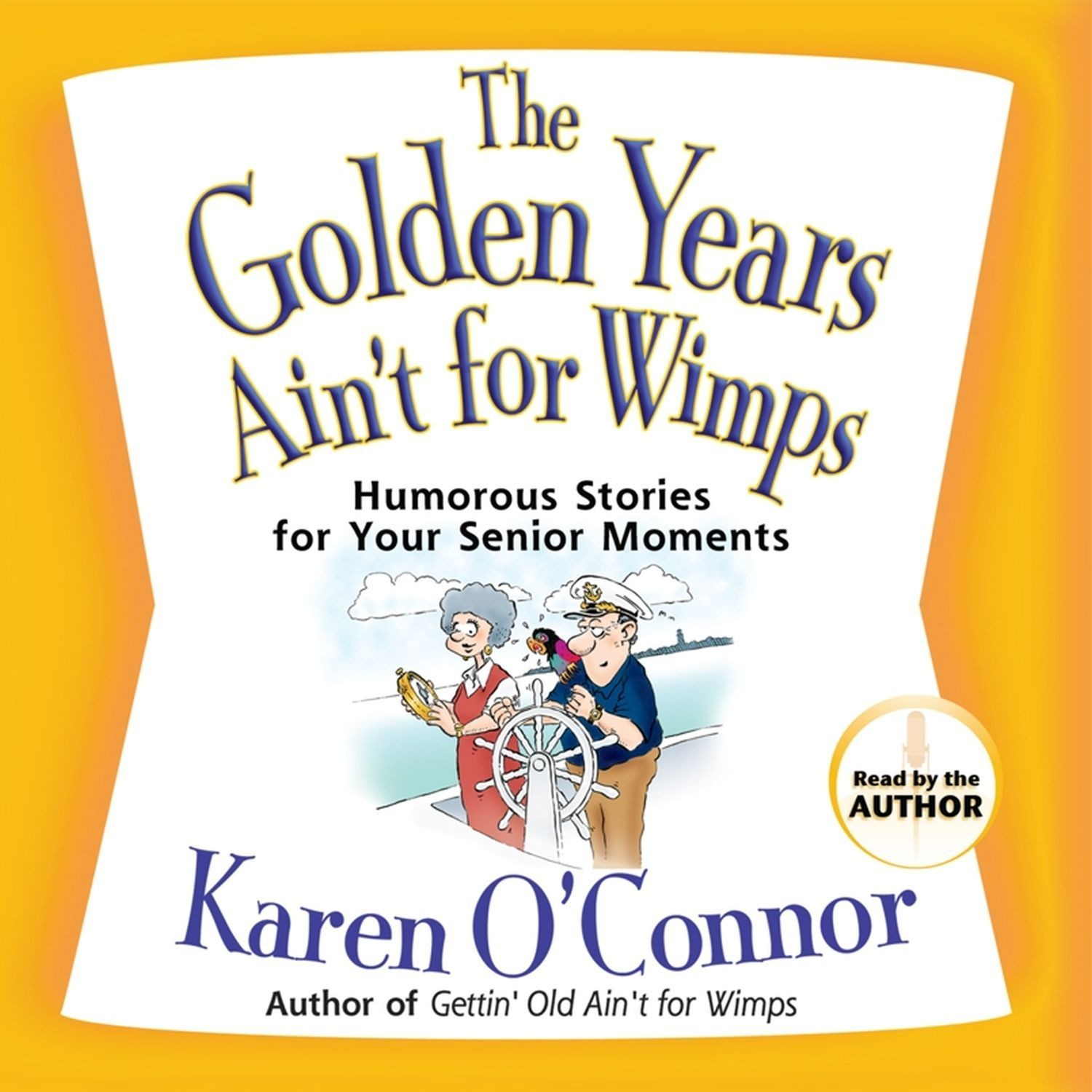 Printable The Golden Years Ain't for Wimps: Humorous Stories for Your Senior Moments Audiobook Cover Art