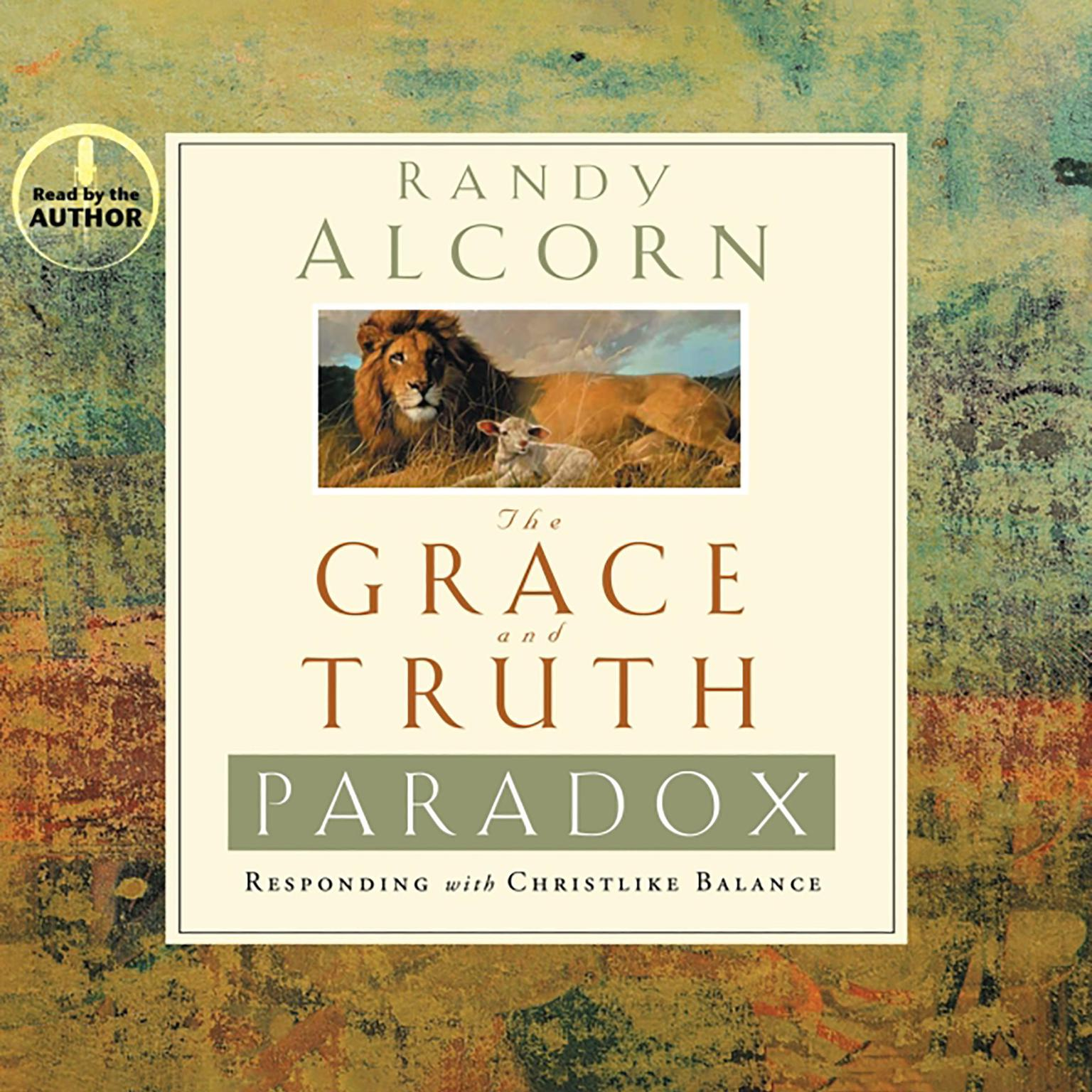 Printable The Grace and Truth Paradox: Responding with Christlike Balance Audiobook Cover Art