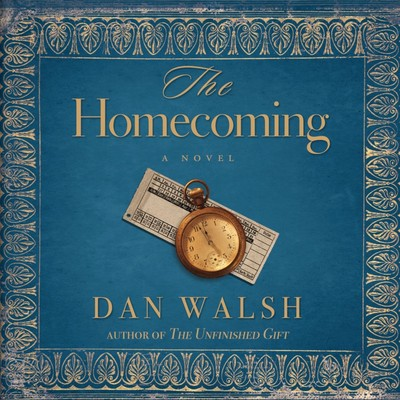 The Homecoming: A Novel Audiobook, by Dan Walsh