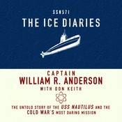 The Ice Diaries: The Untold Story of the Cold Wars Most Daring Mission Audiobook, by William Anderson