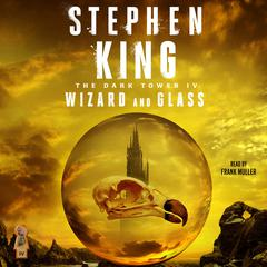 Dark Tower IV: Wizard and Glass Audiobook, by Stephen King