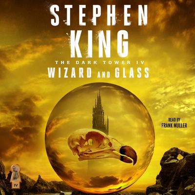 Dark Tower IV: Wizard and Glass Audiobook, by