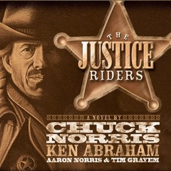 The Justice Riders Audiobook, by Chuck Norris, Ken Abraham, Aaron Norris