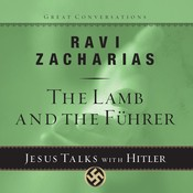 The Lamb and the Fuhrer: Jesus Talks With Hitler Audiobook, by Ravi Zacharias