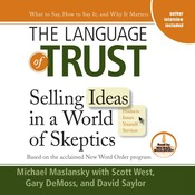 The Language of Trust: Selling Ideas in a World of Skeptics Audiobook, by Michael Maslansky