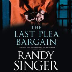 The Last Plea Bargain Audiobook, by Randy Singer