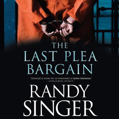 The Last Plea Bargain Audiobook, by Randy Singer