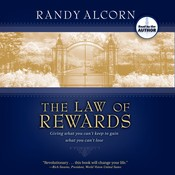 The Law of Rewards: Giving What You Can't Keep to Gain What You Cant Lose Audiobook, by Randy Alcorn