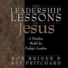 The Leadership Lessons of Jesus Audiobook, by Bob Briner, Ray Pritchard