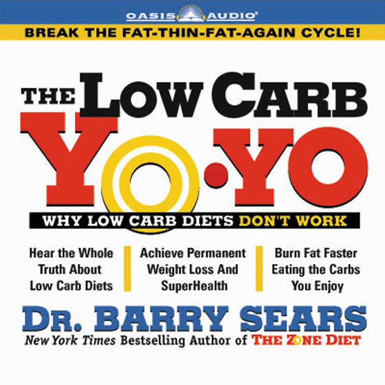 Printable The Low Carb Yo-Yo: Why Low Carb Diets Dont' Audiobook Cover Art