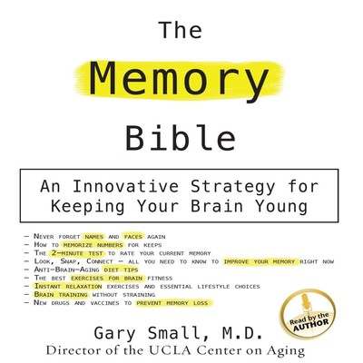 The Memory Bible: An Innovative Strategy For Keeping Your Brain Young Audiobook, by Gary Small