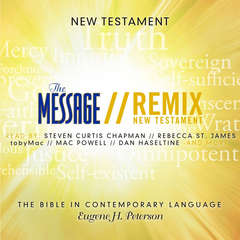 The Message Remix Bible: Complete Bible Audiobook, by Eugene H. Peterson