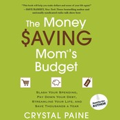 The Money Saving Mom's Budget: Slash Your Spending, Pay Down Your Debt, Streamline Your Life, and Save Thousands a Year Audiobook, by Crystal Paine
