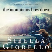 The Mountains Bow Down, by Sibella Giorello