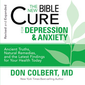 The New Bible Cure for Depression and Anxiety, by Don Colbert