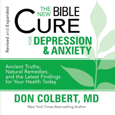The New Bible Cure for Depression and Anxiety Audiobook, by Don Colbert