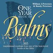 The One Year Book of Psalms: 365 Inspirational Readings From One of the Best-Loved Books of the Bible Audiobook, by William Petersen, Randy Petersen