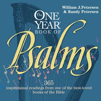The One Year Book of Psalms: 365 Inspirational Readings From One of the Best-Loved Books of the Bible Audiobook, by William Petersen