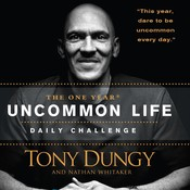 The One Year Uncommon Life Daily Challenge, by Tony Dungy