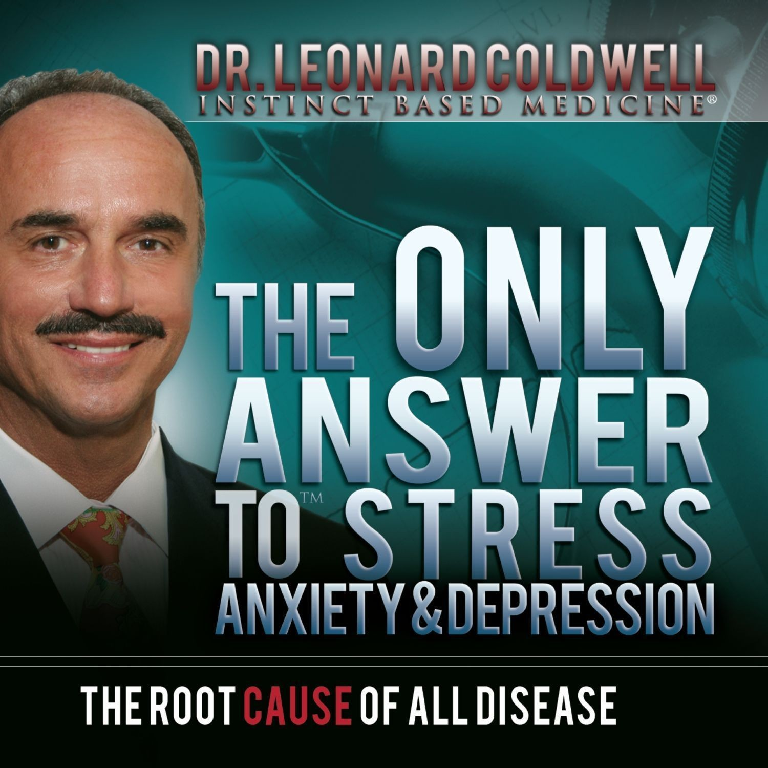 Printable The Only Answer to Stress, Anxiety, and Depression: The Root Cause of All Disease Audiobook Cover Art
