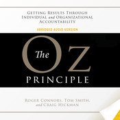 The Oz Principle: Getting Results Through Individual and Organizational Accountability Audiobook, by Roger Connors