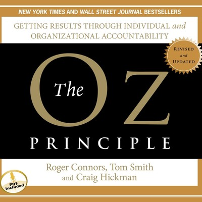 The Oz Principle: Getting Results Through Individual and Organizational Accountability Audiobook, by
