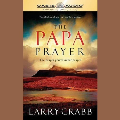 Printable The Papa Prayer: The Prayer You've Never Prayed Audiobook Cover Art