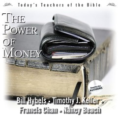The Power of Money Audiobook, by Bill Hybels, Timothy Keller, Francis Chan, Nancy Beach