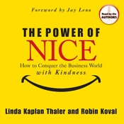 The Power of Nice: How to Conquer the Business World With Kindness Audiobook, by Linda Kaplan Thaler