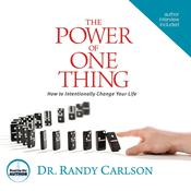 The Power of One Thing: How to Intentionally Change Your Life, by Randy Carlson