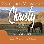 The Princess Club Audiobook, by Catherine Marshall, C. Archer