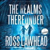 The Realms Thereunder, by Ross Lawhead