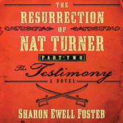 The Resurrection of Nat Turner, Part 2: The Testimony: A Novel Audiobook, by Sharon Ewell Foster