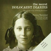 The Secret Holocaust Diaries: The Untold Story of Nonna Bannister, by Carolyn Tomlin, Denise George, Nonna Bannister