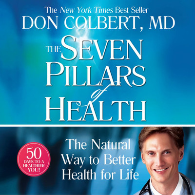 The Seven Pillars of Health: The Natural Way to Better Health for Life Audiobook, by Don Colbert