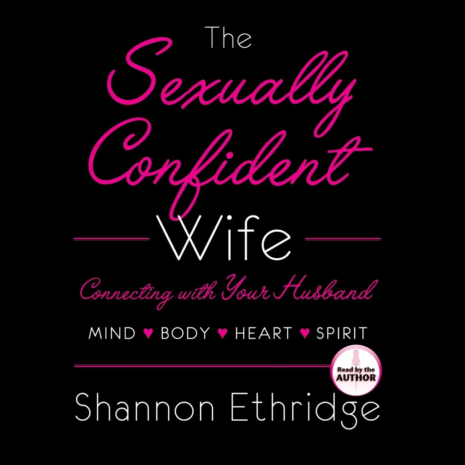 Printable The Sexually Confident Wife: Connect With Your Husband in Mind, Heart, Body, Spirit Audiobook Cover Art