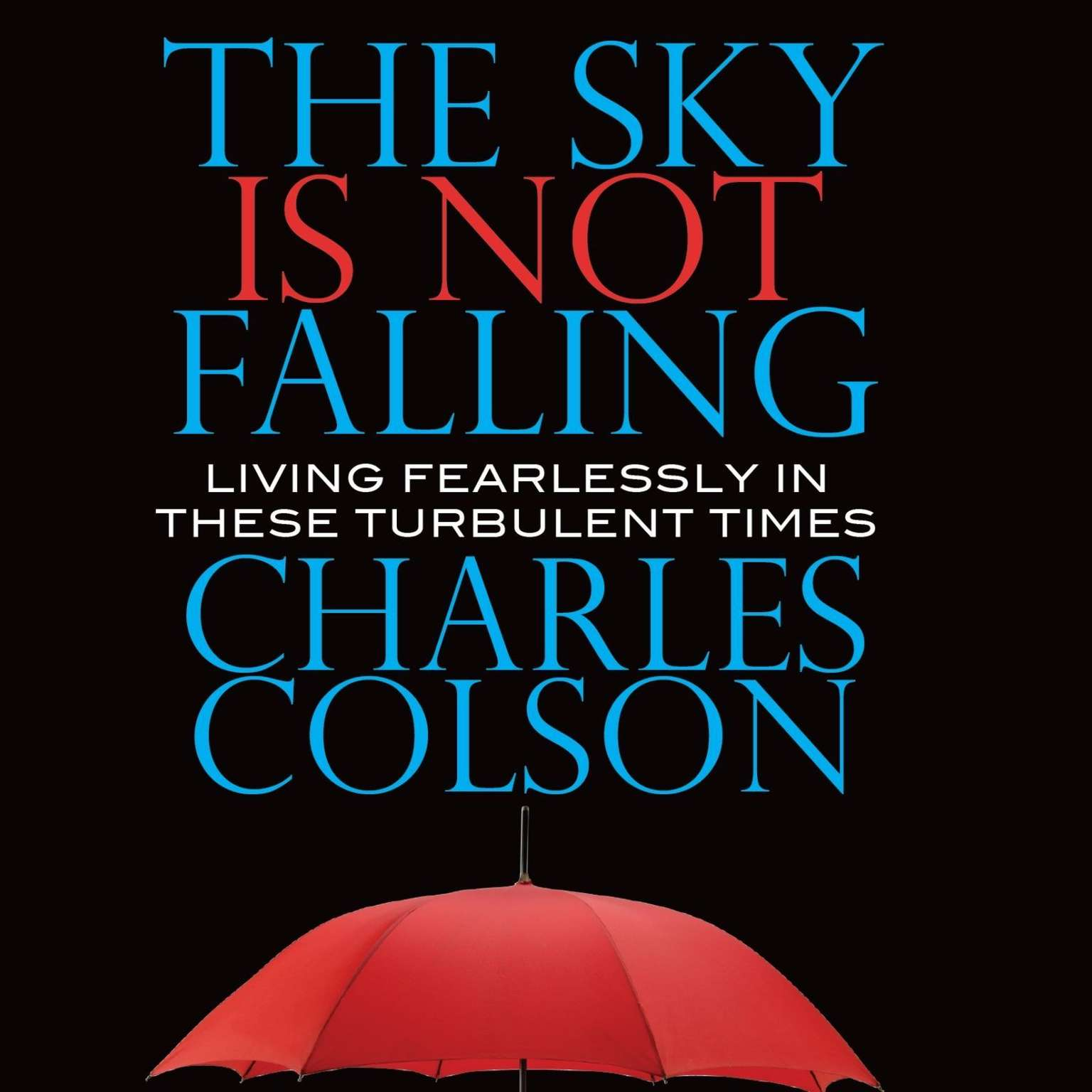 Printable The Sky Is Not Falling: Living Fearlessly in These Turbulent Times Audiobook Cover Art
