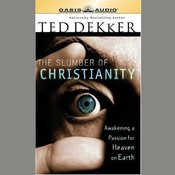 The Slumber of Christianity: Awakening a Passion for Heaven on Earth Audiobook, by Ted Dekker