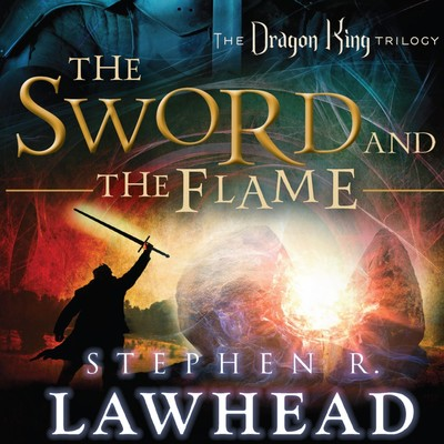 The Sword and the Flame Audiobook, by Stephen R. Lawhead