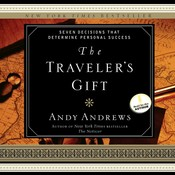 The Travelers Gift: Seven Decisions that Determine Personal Success, by Andy Andrews