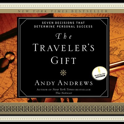 The Traveler's Gift: Seven Decisions that Determine Personal Success Audiobook, by Andy Andrews