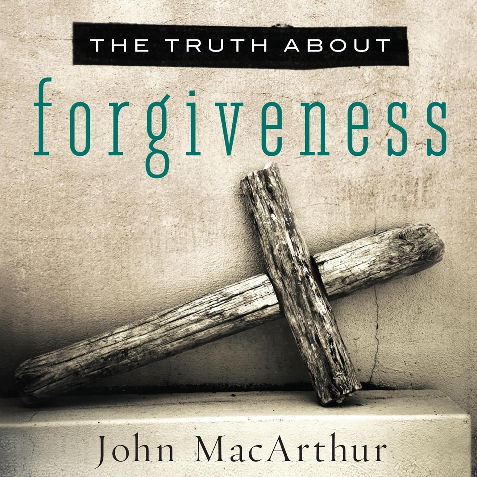 Printable The Truth about Forgiveness Audiobook Cover Art