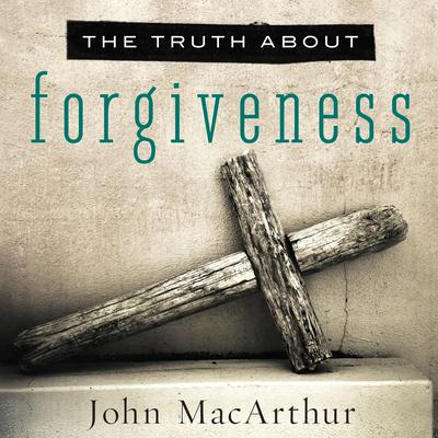 The Truth About Forgiveness Audiobook, by