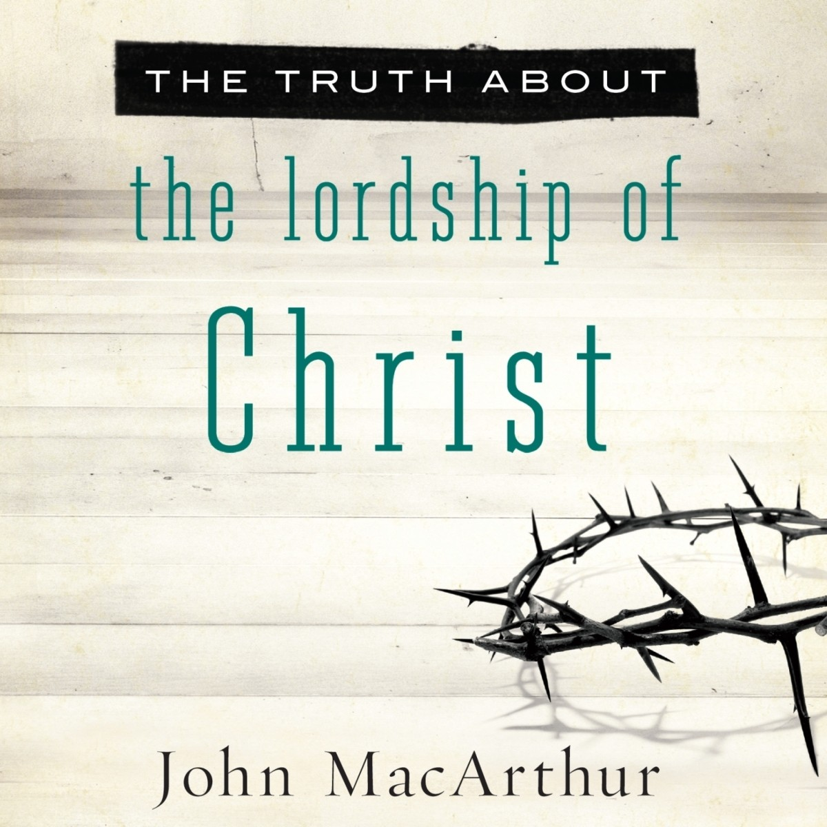 Printable The Truth about the Lordship of Christ Audiobook Cover Art