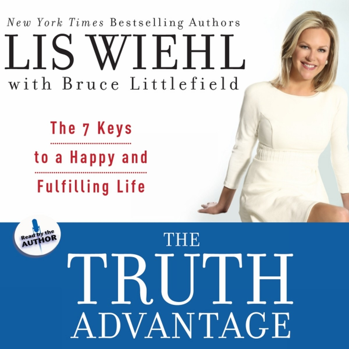 Printable The Truth Advantage: The 7 Keys to a Happy and Fulfilling Life Audiobook Cover Art