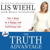 The Truth Advantage: The 7 Keys to a Happy and Fulfilling Life, by Bruce Littlefield, Lis Wiehl