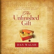 The Unfinished Gift: A Novel Audiobook, by Dan Walsh
