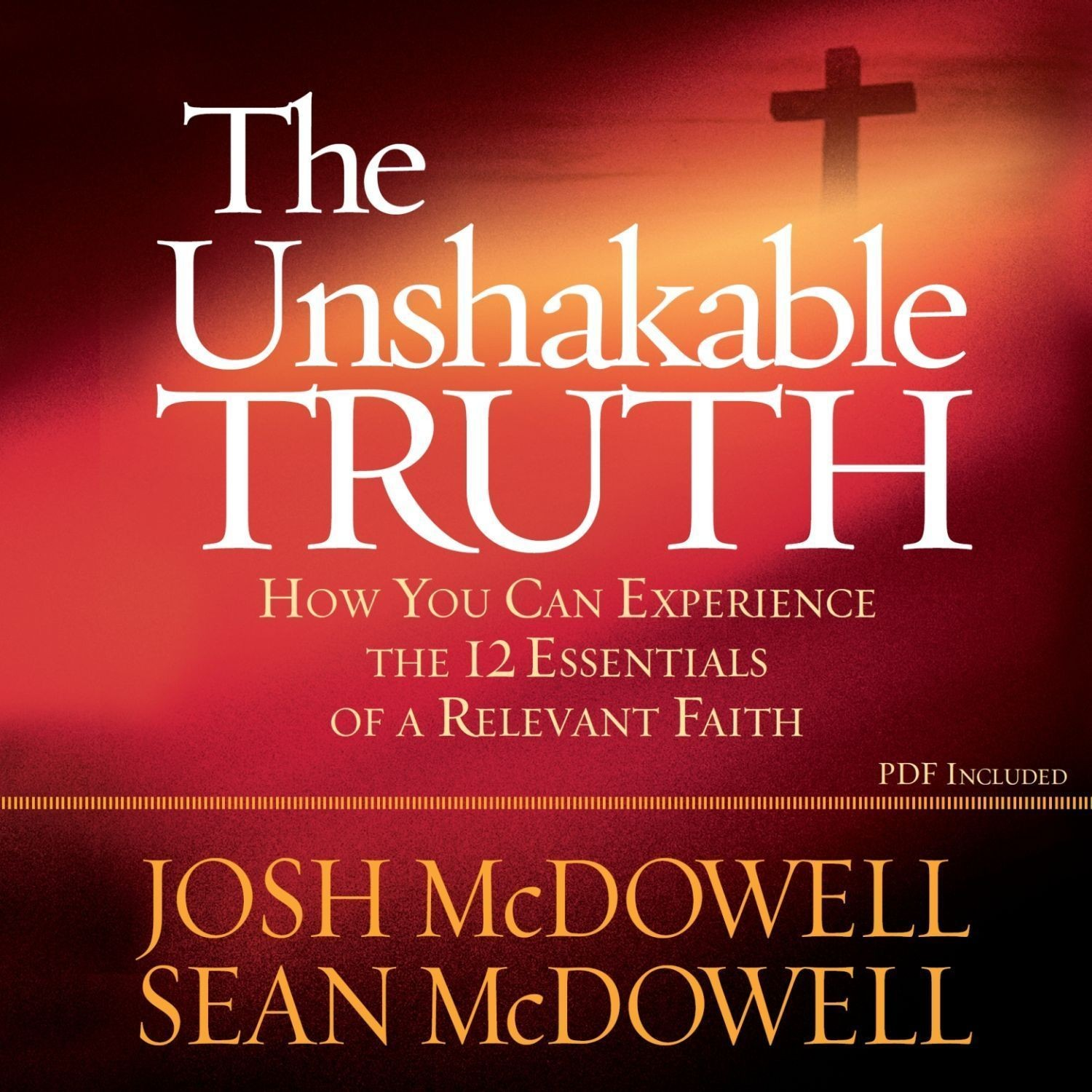 The Unshakable Truth: How You Can Experience the 12 Essentials of a Relevant Faith Audiobook, by Josh McDowell