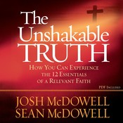 The Unshakable Truth: How You Can Experience the 12 Essentials of a Relevant Faith Audiobook, by Josh McDowell, Sean McDowell