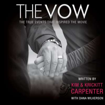 The Vow: The True Events that Inspired the Movie Audiobook, by Kim Carpenter